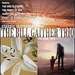 The Bill Gaither Trio Classic Moments From The Bill Gaither Trio, Vol. 2