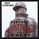 Joel Caithamer The Biggest Everything In The World