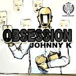 Johnny K Obsession (2-Track Single)