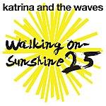 Katrina & The Waves Walking On Sunshine (25th Anniversary Edition)