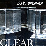 John Creamer Clear (2-Track Single)