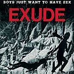 Exude Boys Just Want To Have Sex (Remastered) (4-Track Maxi-Single)