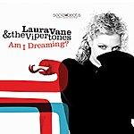 Laura Vane Am I Dreaming? (Single)