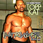 Topp Kat Intruder (Single)(Parental Advisory)