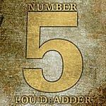 Lou DeAdder Number 5