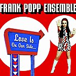 Frank Popp Ensemble Love Is On Our Side