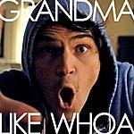 Julian Smith Grandma Like Whoa (Single)