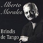 Alberto Morales Brindis De Tango