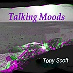 Tony Scott Talkingmoods