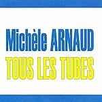 Michèle Arnaud Tous Les Tubes - Michèle Arnaud