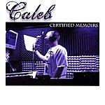 Caleb Certified Memoirs