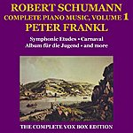 Peter Frankl Schumann: Piano Music (Complete), Volume I