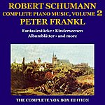 Peter Frankl Schumann: Piano Music (Complete), Volume II