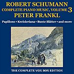 Peter Frankl Schumann: Piano Music (Complete), Volume III
