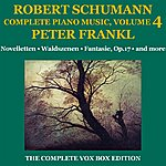 Peter Frankl Schumann: Piano Music (Complete), Volume IV