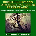 Peter Frankl Schumann: Piano Music (Complete), Volume V