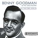 Benny Goodman & His Orchestra All The Cats Join In