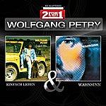 Wolfgang Petry Collectors Edition - Einfach Leben / Wahnsinn