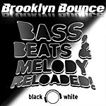 Brooklyn Bounce Bass, Beats & Melody Reloaded! (Black & White Edition) (8-Track Maxi-Single)