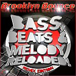 Brooklyn Bounce Bass, Beats & Melody Reloaded! (Remix Edition)