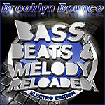 Brooklyn Bounce Bass, Beats & Melody Reloaded! (Electro Edition)