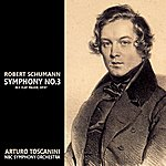 Arturo Toscanini Schumann: Symphony No. 3 In E-Flat Major, Op. 97