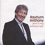 Rayburn Anthony Jesus Is My Guiding Light