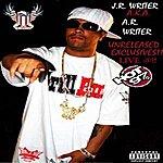 J.R. Writer J.r. Writer Unreleased Exclusives