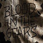 The Showdown Blood In The Gears (Single)