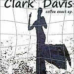 Clark Davis Coffee Exact - Ep