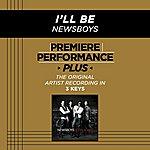 Newsboys I'll Be (Premiere Performance Plus Track)