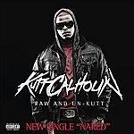 Kutt Calhoun Naked (Boom Boom Room) (Single) (Parental Advisory)