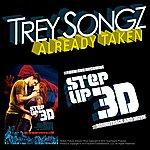 Trey Songz Already Taken (Single)