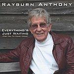 Rayburn Anthony Everything's Just Waiting