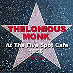 Thelonious Monk Live At The Five Spot Cafe 1958 Part One