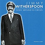 Jimmy Witherspoon Goin' Around In Circles