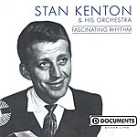 Stan Kenton & His Orchestra Fascinating Rhythm