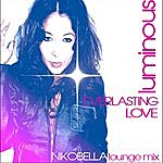 Luminous Everlasting Love (Nikobella Lounge Mix)
