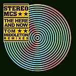 Stereo MC's The Here And Now (Tom Middleton Remixes)