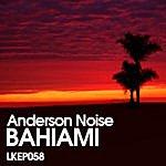 Anderson Noise Bahiami Ep