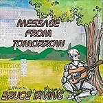 Bruce Irving Message From Tomorrow (Single)