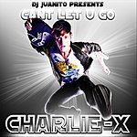 Charlie X Can't Let U Go (Single)
