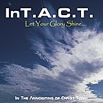 Intact Let Your Glory Shine