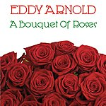 Eddy Arnold Bouquet Of Roses