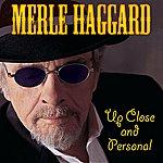 Merle Haggard Up Close And Personal