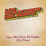 Los Huracanes Del Norte Que Me Lleve El Diablo (En Vivo Desde Monterrey/2010)