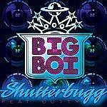 Big Boi Shutterbugg (Single)(Edited)