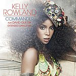 Kelly Rowland Commander (Extended Dance Mix)