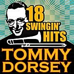 Tommy Dorsey 18 Swingin' Hits