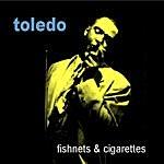 Toledo Fishnets & Cigarettes